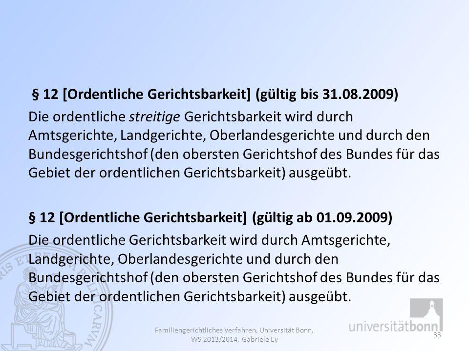§ 12 [Ordentliche Gerichtsbarkeit] (gültig bis 31.08.2009)